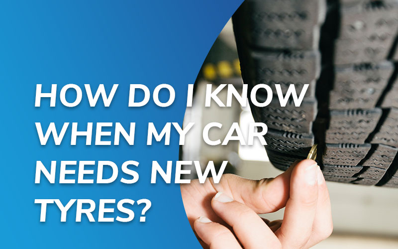 When to change your car tyres.